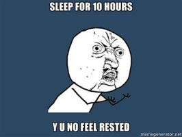 Y U NO FEEL RESTED by alisa6465