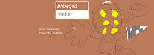 Enlargedfather by FredrickTheCreeper
