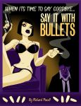 Say It With Bullets by VoteQuimby