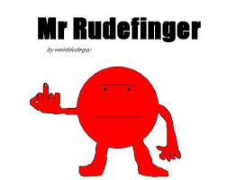 Mr. Rudefinger by Weirddudeguy