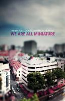 WE ARE ALL MINIATURE by kolOut