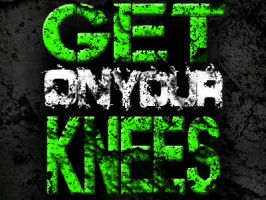 Get On Your Knees. by SynysterV