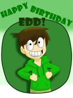 HAPPY BIRTHDAY EDD by Glytzy