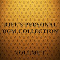 Riff's personal BGM collection Volume I album art by RE-ACTION1982