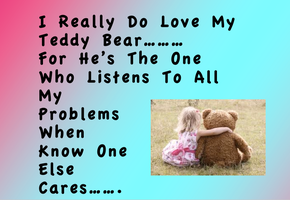 I Really Do Love My Teddy Bear by Lifes-what-u-make-it