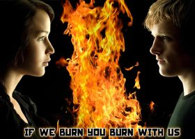IF WE BURN, YOU BURN WITH US - The Hunger Games by PaulaML