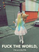 Fuck The World I am a Lolita baby by aiko-yume