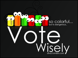 Vote wisely by divzz