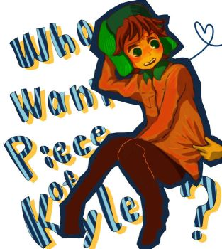 SP:Who wants a piece of Kyle? by Shimejiro