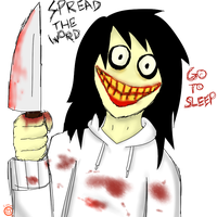 SPREAD THE WORD OR GO TO SLEEP- SmileJeff by Cephei97