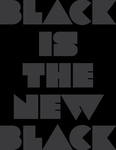 Black is the new black by jtotheg22