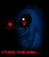It's okay to be afraid... by nightmarn