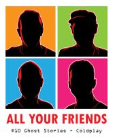 Coldplay - All Your Friends by laksanardie
