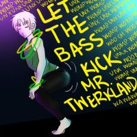 Mr. Twerkland by DidymusBeakers