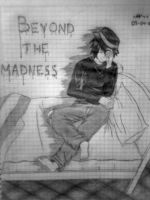 Beyond the Madness by mortieru