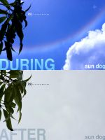 Sun Dog - During and After by BreadX