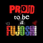 Badge - Proud to be a FUJOSHI by KNPRO