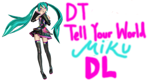 [50+ Watchers Gift] DT Tell Your World Miku DL by TsukiyomiNekoMiku