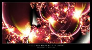 Love will bloom even in gloom by Kiug