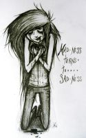 Madness to Sadness by infectedNcontagious