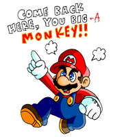 Mario sez, U BIG-A MONKEY by JamesmanTheRegenold