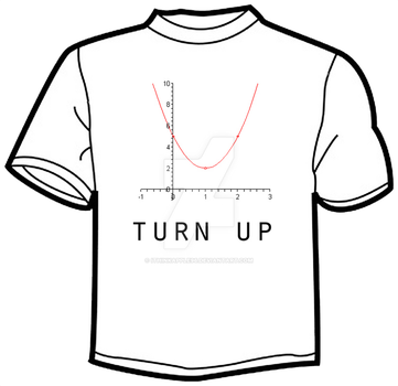 Turn Up Shirt - Parabola/Math Joke by iThinkApple96