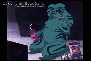 Icky the Oozegirl I: Professional Couch Potato by Chronorin