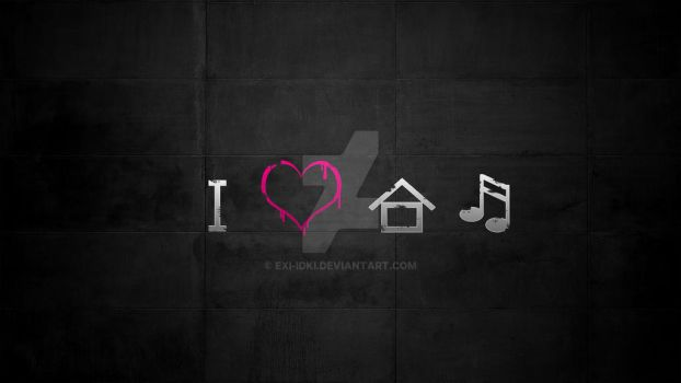 I Love House Music by Exi-Idki