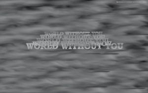 World Without You WP by KeybladeMeister