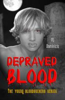 Depraved Blood: The Young Bloodsuckers Series by pjdominicis