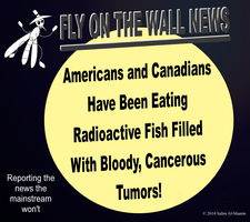Americans and Canadians Eat Radioactive Fish! by IAmTheUnison