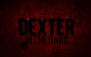 DEXTER in the DARK by iNicKeoN