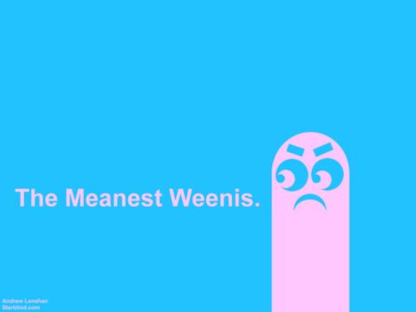 The Meanest Weenis by starblind