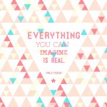 Everything you can imagine is real. by zilchat
