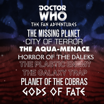 Doctor Who: The Fan Adventures - Episode Names by E-SPACE-Productions