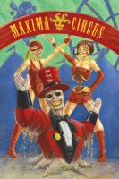 The Maxima Ressurected Circus by Tristan-Despero