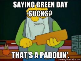 Green Day: That's a paddlin'. by GreenDayGirl18
