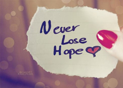 .: Never Lose Hope :. by Rare-Pearl