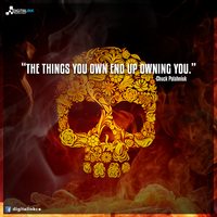 The things you own end up owning you. by digitalinkcs