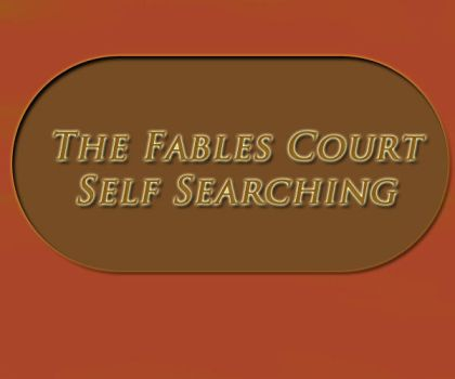 The Fables Court (Episode 1: Self Searching) by LactheWatcher