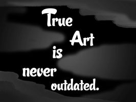 True Art is never outdated. by qazinahin