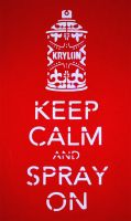Keep Calm and Spray On by runofthemill