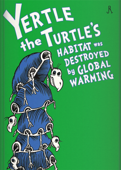 Yertle the Turtle's Habitat was Destroyed by G. W. by DrFaustusAU