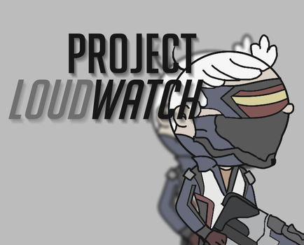 Project Loudwatch by BigMommaT