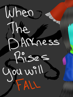 .:: When The Darkness rises you will Fall ::. by 030Pancakes030
