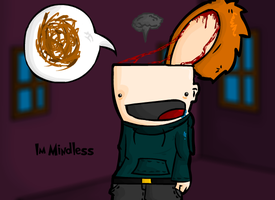 Im Mindless by Meatball-man