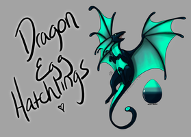Dragon Egg Hatchlings! [Egg #1] by CoyoteAdopts