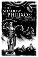 The Shadow of Phrixos by mscorley