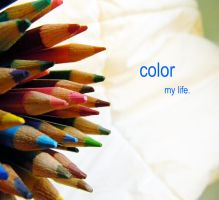 color my life. by ChazMoSaz