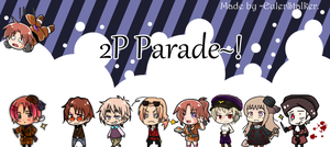 + 2P Parade~! + by Serket-XXI